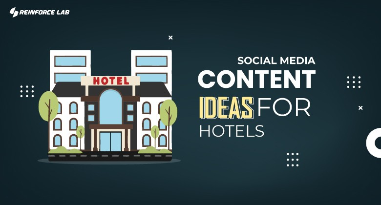 25 Social Media Content Ideas for Hotels 2021